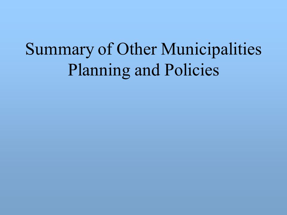 Summary of Other Municipalities Planning and Policies