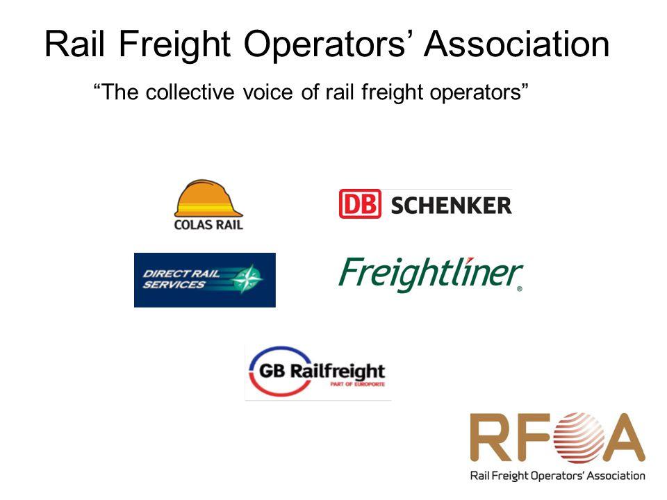 Rail Freight Operators' Association The collective voice of rail freight operators