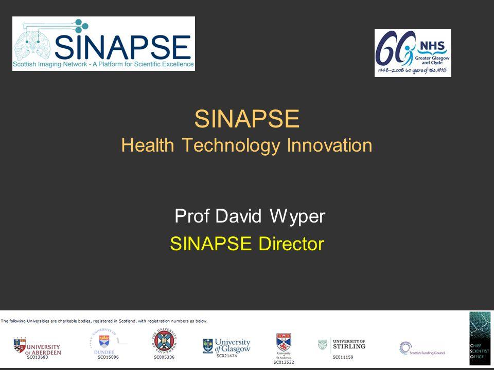 SINAPSE Health Technology Innovation Prof David Wyper SINAPSE Director