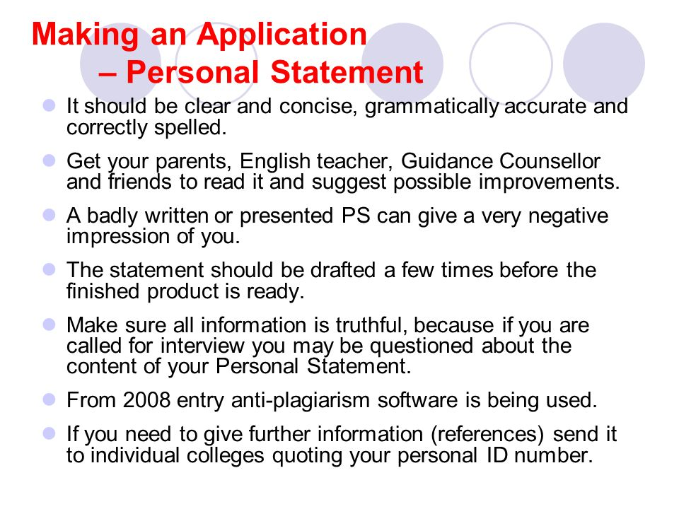 Making an Application – Personal Statement It should be clear and concise, grammatically accurate and correctly spelled.