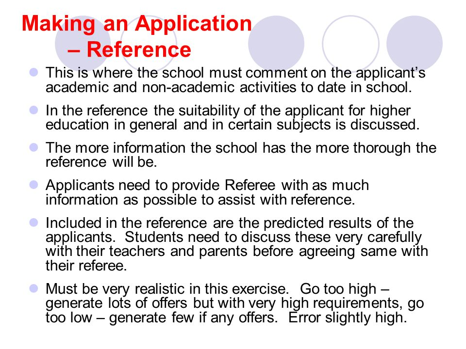 Making an Application – Reference This is where the school must comment on the applicant's academic and non-academic activities to date in school.
