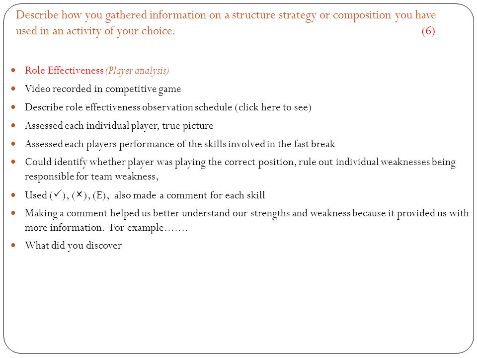 Describe how you gathered information on a structure strategy or composition you have used in an activity of your choice.
