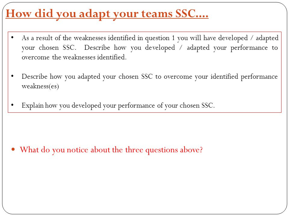 How did you adapt your teams SSC....What do you notice about the three questions above.