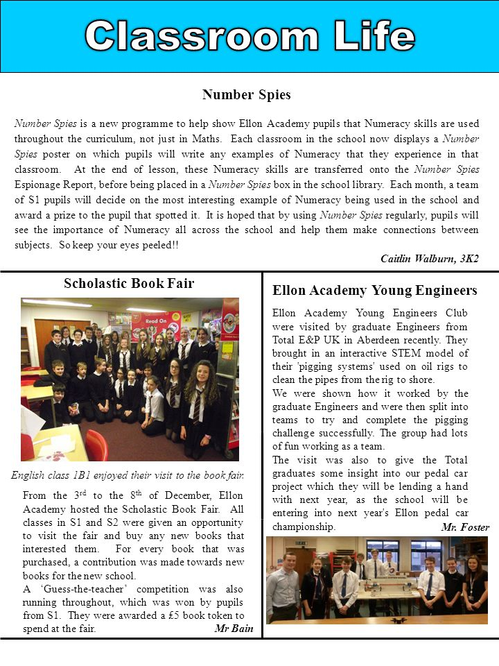 Number Spies Number Spies is a new programme to help show Ellon Academy pupils that Numeracy skills are used throughout the curriculum, not just in Maths.