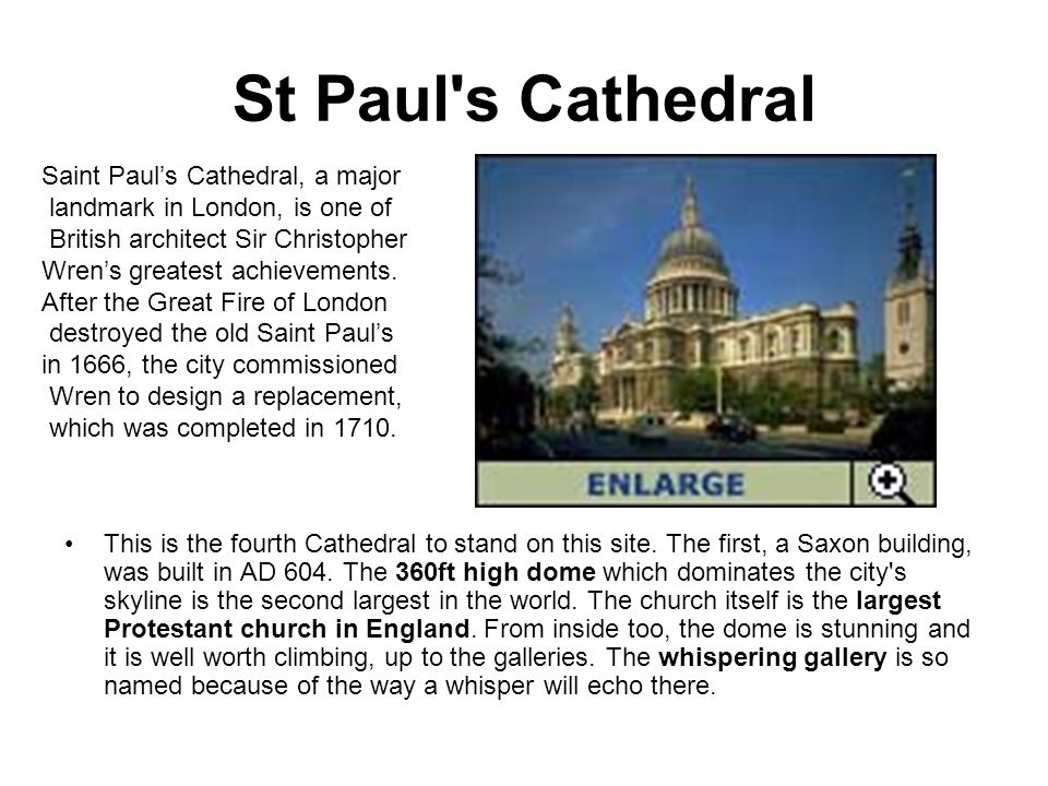 St Paul s Cathedral Work on this, the most impressive church in London began in 1675 to a design by SIR CHRISTOPHER WREN.