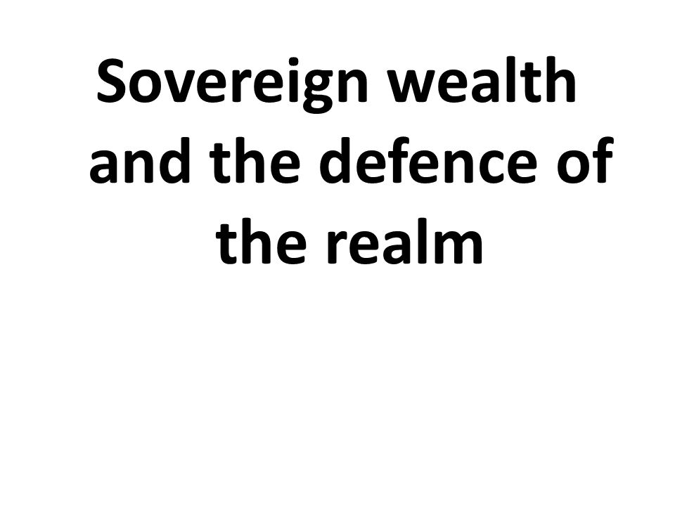Sovereign wealth and the defence of the realm