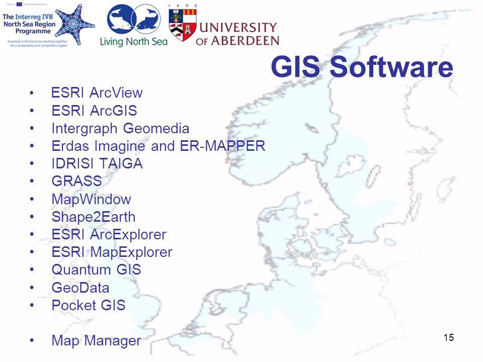 GIS Software ESRI ArcView ESRI ArcGIS Intergraph Geomedia Erdas Imagine and ER-MAPPER IDRISI TAIGA GRASS MapWindow Shape2Earth ESRI ArcExplorer ESRI MapExplorer Quantum GIS GeoData Pocket GIS Map Manager 15