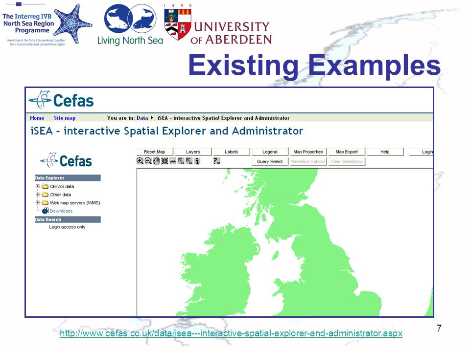Existing Examples 7 http://www.cefas.co.uk/data/isea---interactive-spatial-explorer-and-administrator.aspx