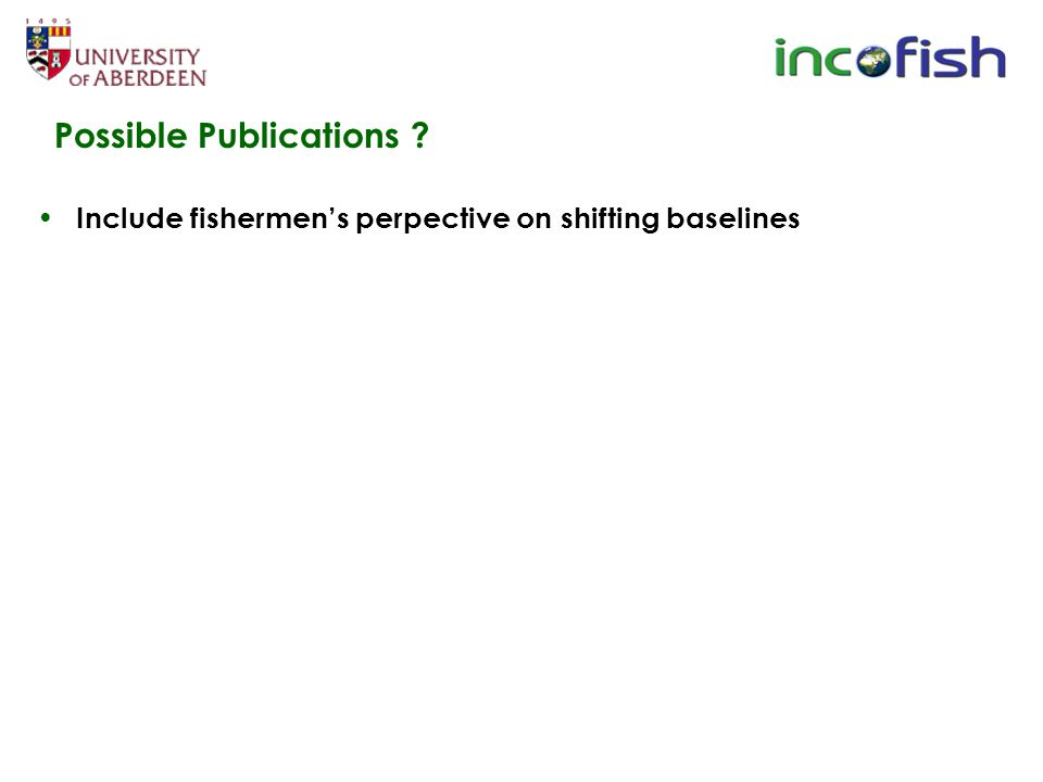 Include fishermen's perpective on shifting baselines Possible Publications ?