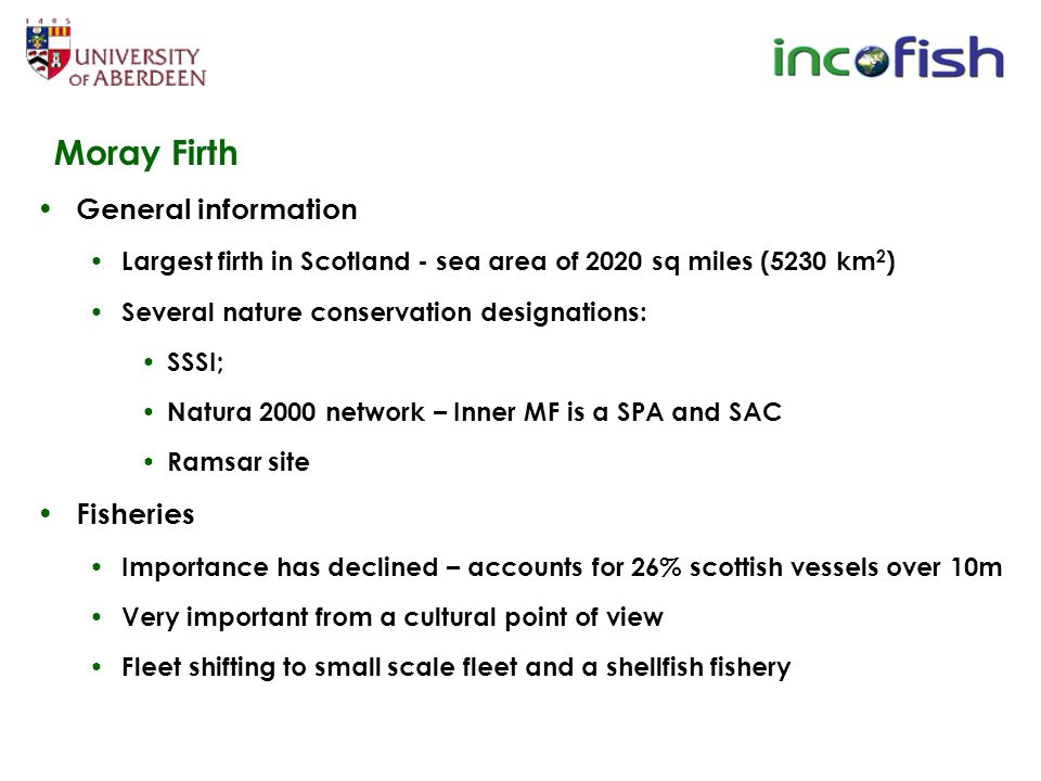 Moray Firth General information Largest firth in Scotland - sea area of 2020 sq miles (5230 km 2 ) Several nature conservation designations: SSSI; Nat