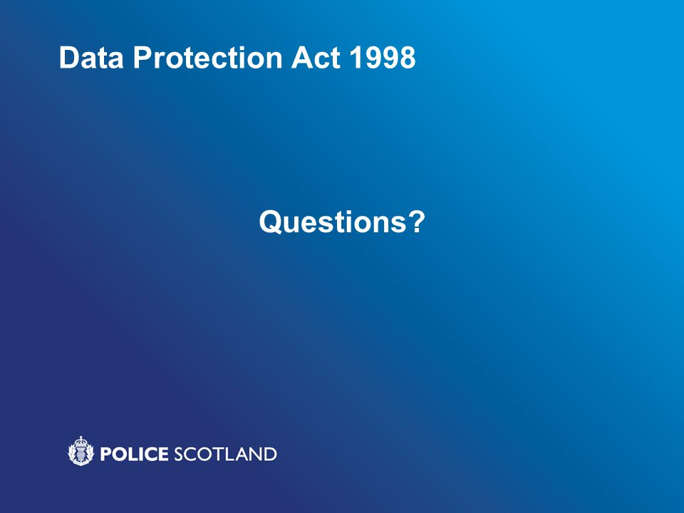 Data Protection Act 1998 Questions?