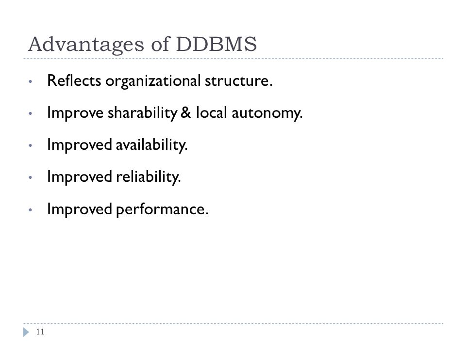 Advantages of DDBMS 11 Reflects organizational structure.