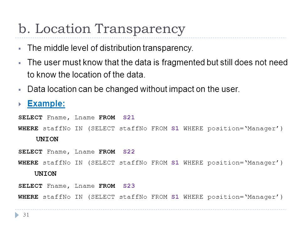 b. Location Transparency 31  The middle level of distribution transparency.