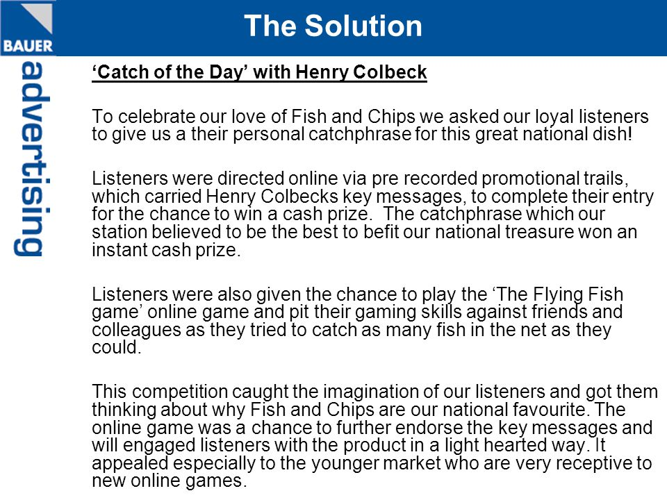 The Solution 'Catch of the Day' with Henry Colbeck To celebrate our love of Fish and Chips we asked our loyal listeners to give us a their personal ca