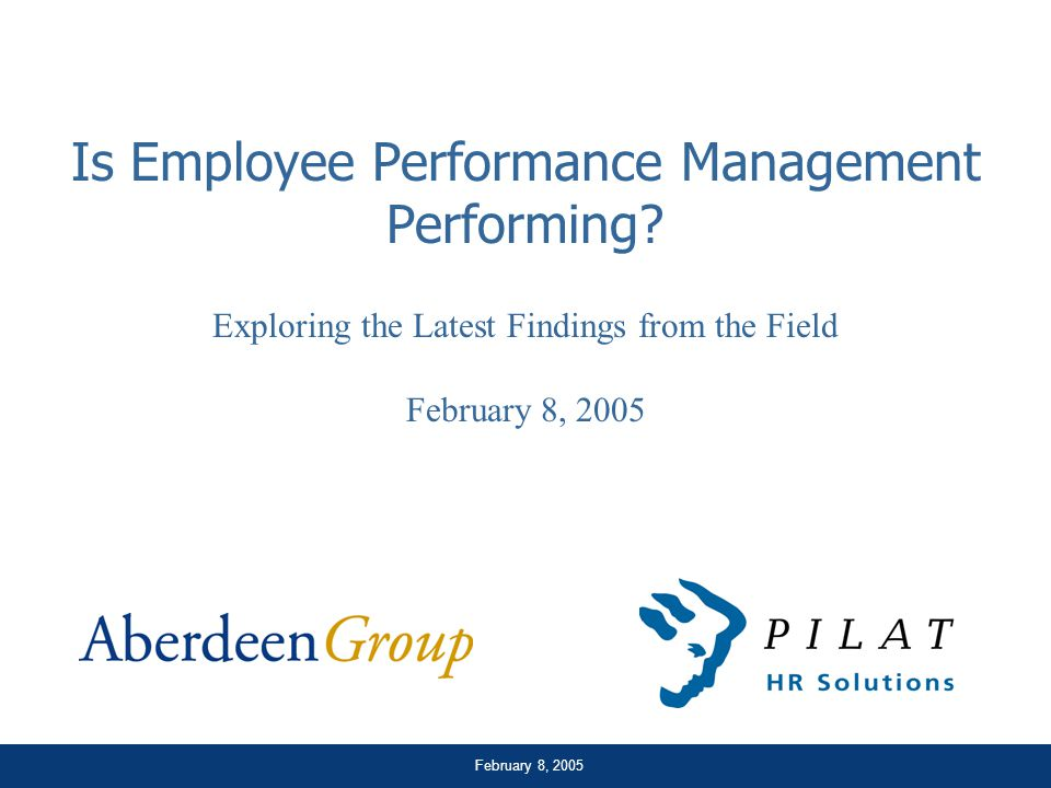 February 8, 2005 Is Employee Performance Management Performing.