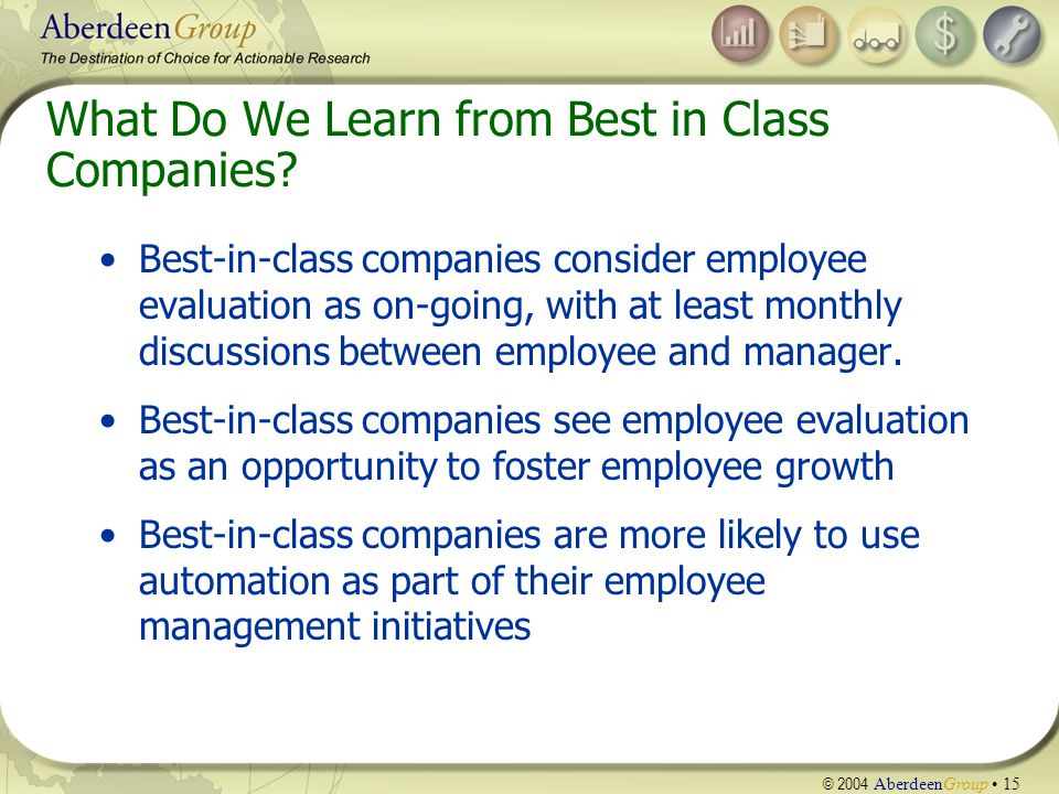 © 2004 AberdeenGroup 15 What Do We Learn from Best in Class Companies.