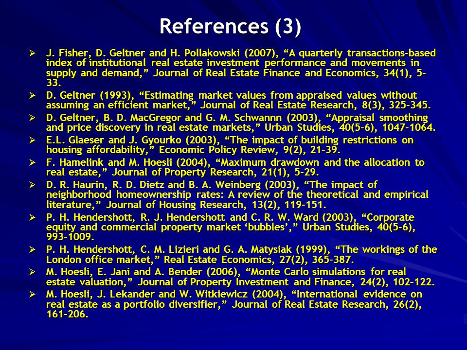 "References (3)  J. Fisher, D. Geltner and H. Pollakowski (2007), ""A quarterly transactions-based index of institutional real estate investment perfor"
