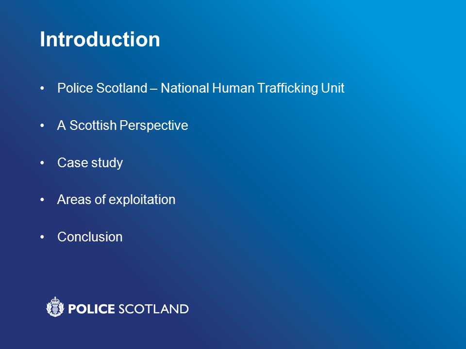 Legislation - Scotland Although disparate understandable Reflects Palermo Protocol Allowance made for vulnerability through age 19 cases reported by police over past two years
