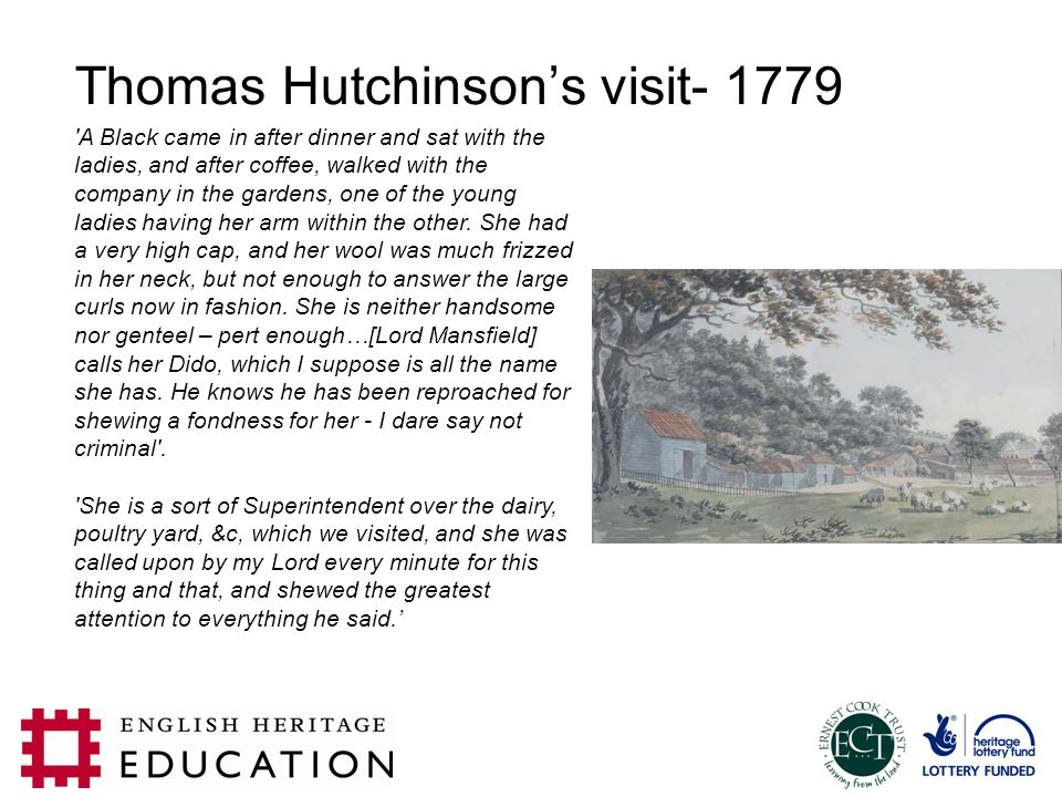 Thomas Hutchinson's visit- 1779 'A Black came in after dinner and sat with the ladies, and after coffee, walked with the company in the gardens, one o