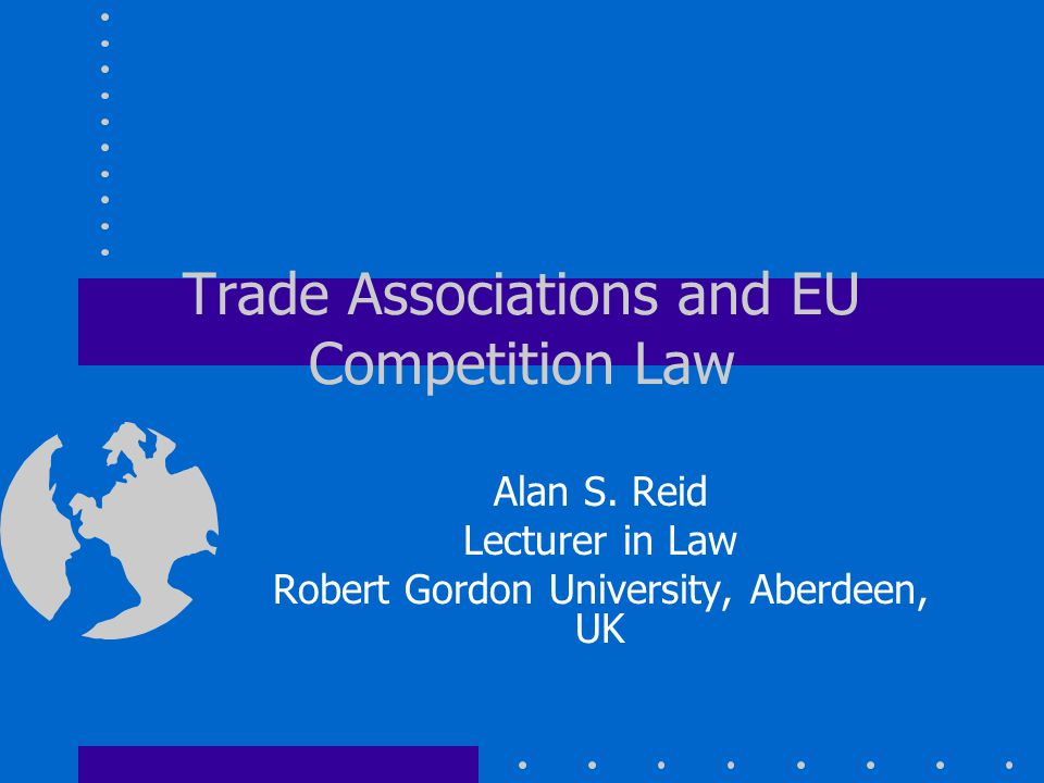 Trade Associations and EU Competition Law Alan S.
