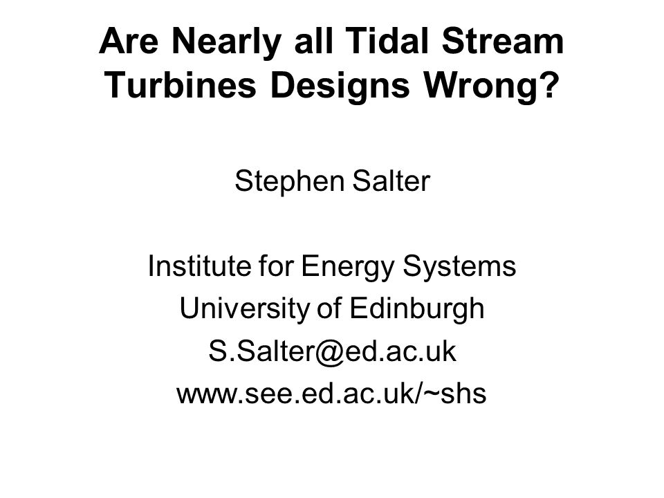 Are Nearly all Tidal Stream Turbines Designs Wrong.