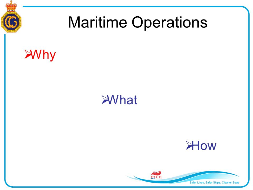 Maritime Operations  Why  What  How
