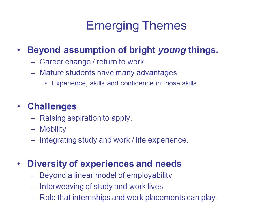 Emerging Themes Beyond assumption of bright young things.