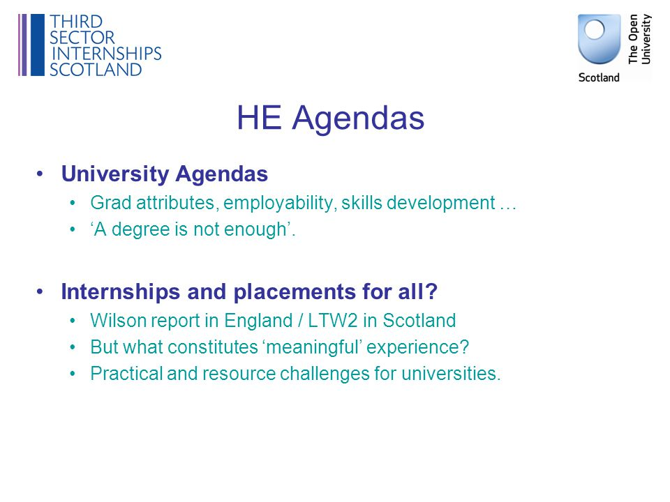 HE Agendas University Agendas Grad attributes, employability, skills development … 'A degree is not enough'.