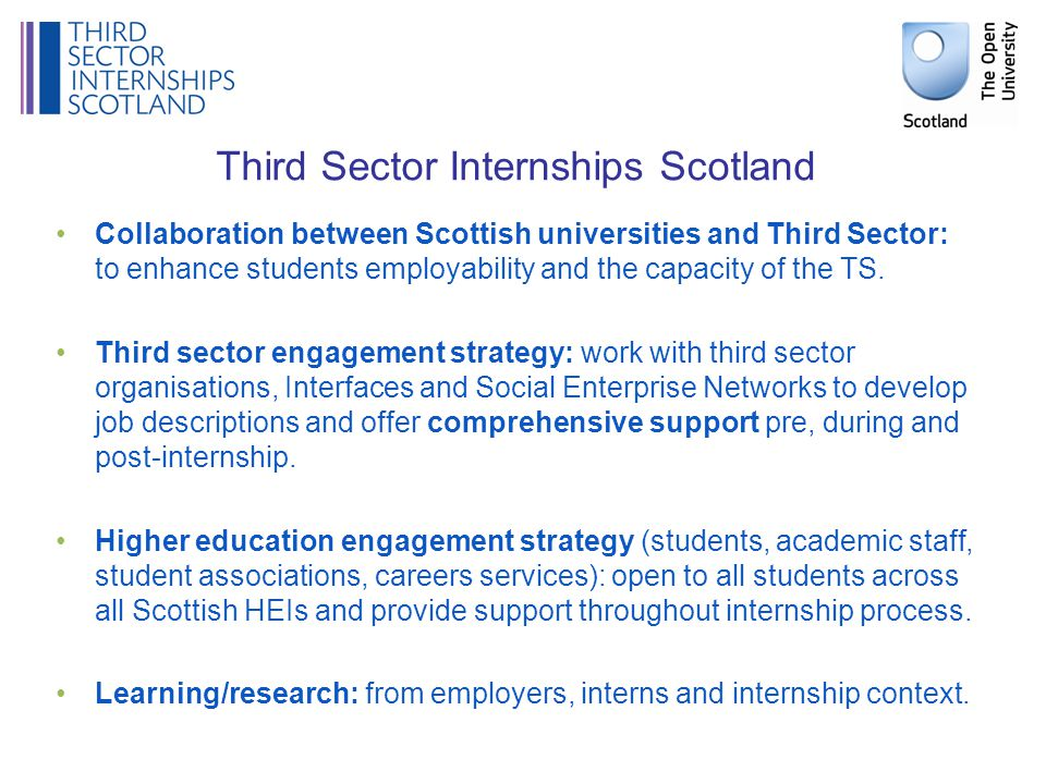 Third Sector Internships Scotland Collaboration between Scottish universities and Third Sector: to enhance students employability and the capacity of the TS.
