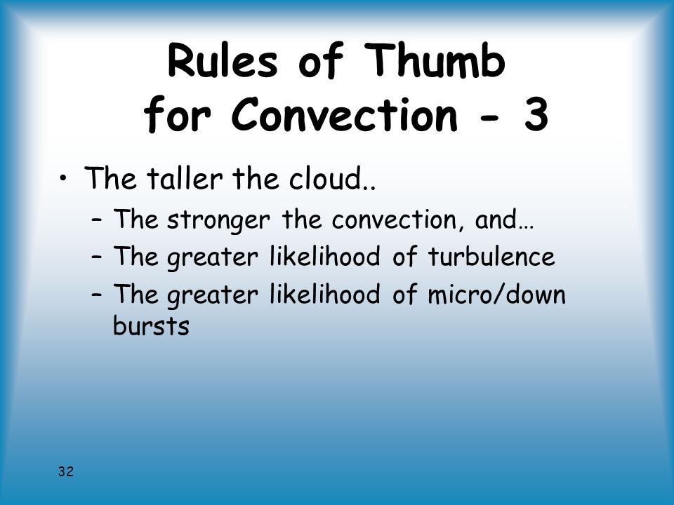 32 Rules of Thumb for Convection - 3 The taller the cloud..