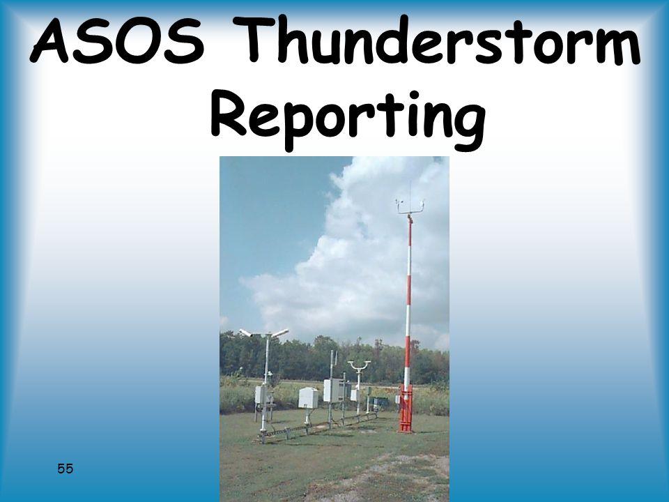 55 ASOS Thunderstorm Reporting