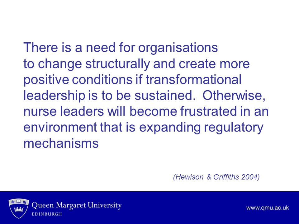 There is a need for organisations to change structurally and create more positive conditions if transformational leadership is to be sustained.