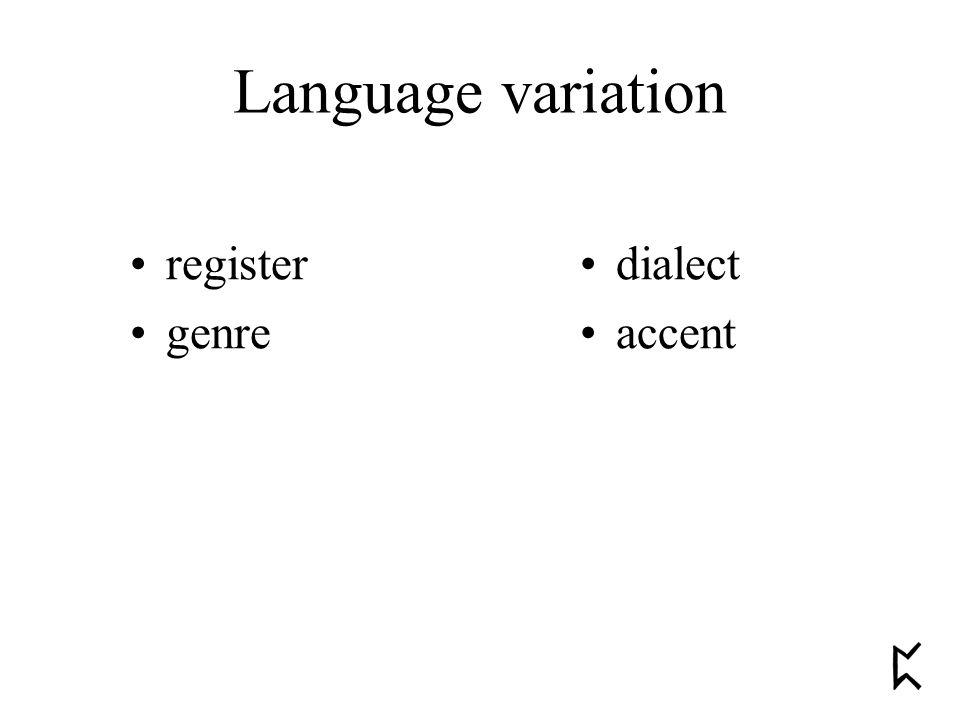 Language variation register genre dialect accent