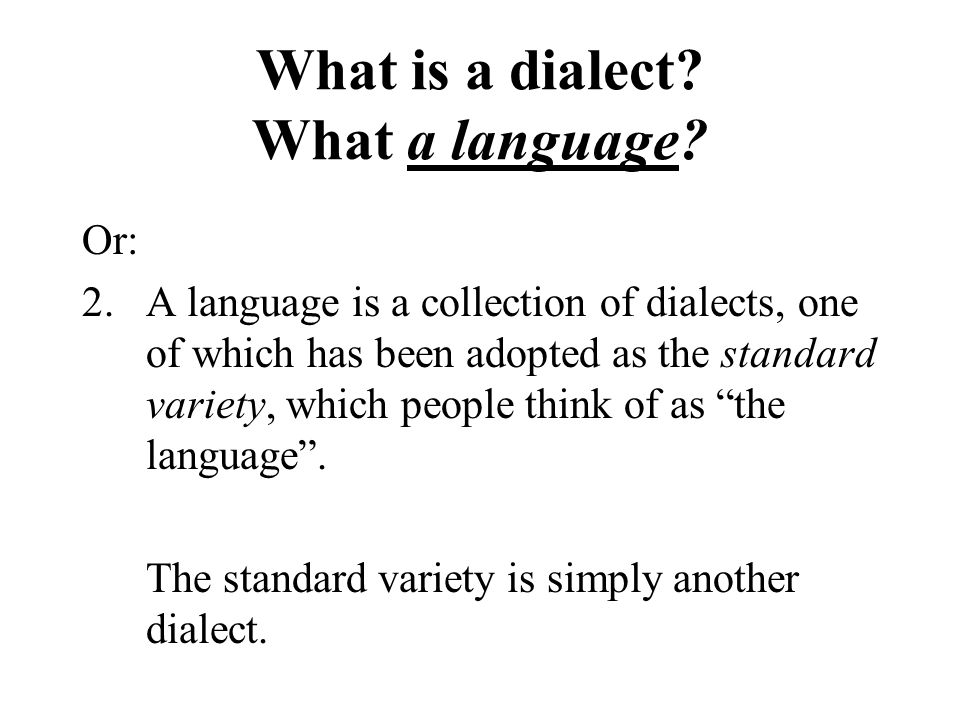 What is a dialect. What a language.