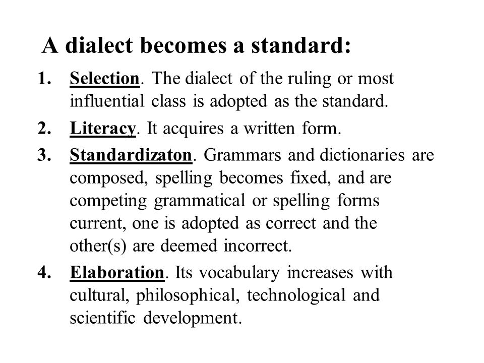 A dialect becomes a standard: 1.Selection.