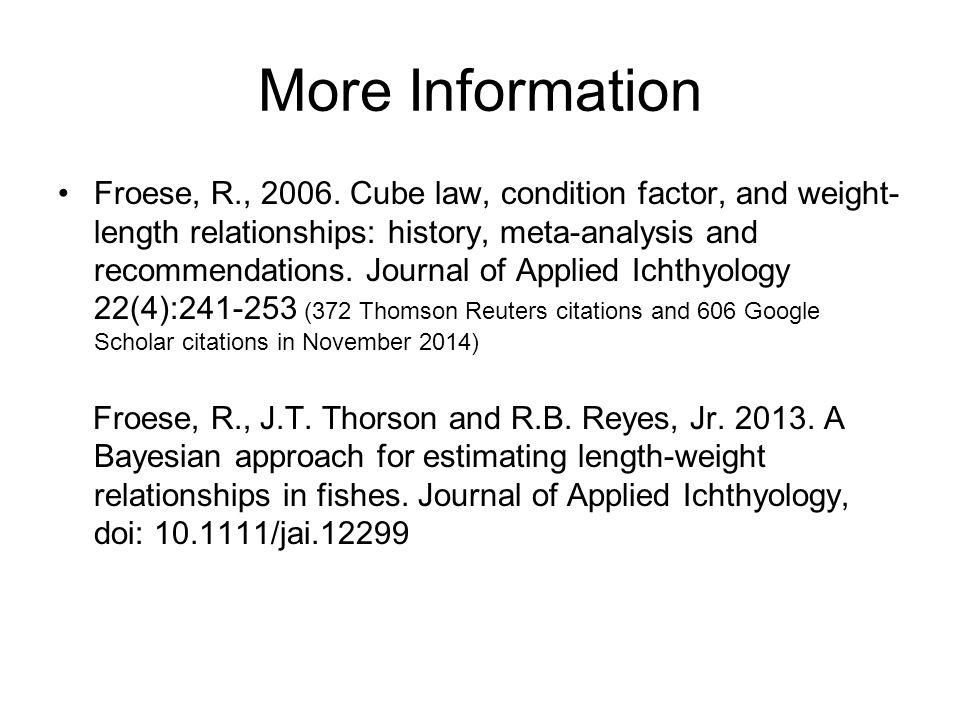 More Information Froese, R., 2006.