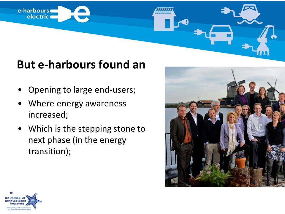 But e-harbours found an Opening to large end-users; Where energy awareness increased; Which is the stepping stone to next phase (in the energy transition);