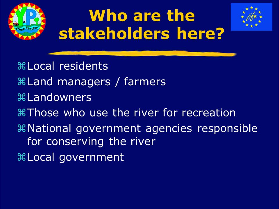 Who are the stakeholders here.