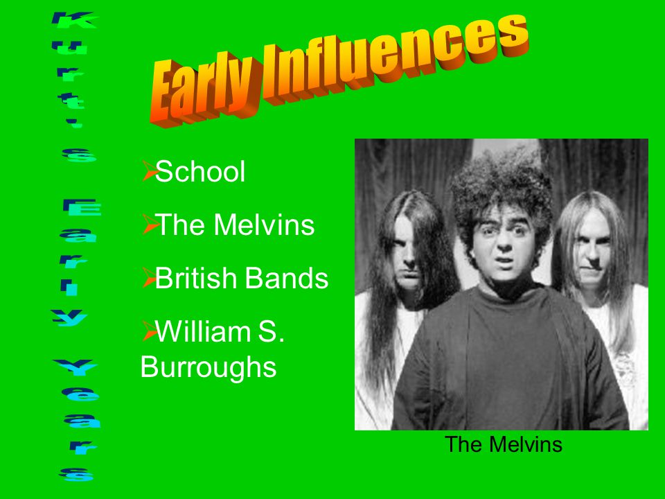  School  The Melvins  British Bands  William S. Burroughs The Melvins