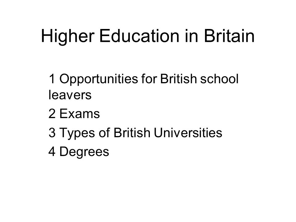 Opportunities for British school leavers 1 At the age of 16 school children are free to leave school 1.1 Some go straight out and look a job (1/3 of such school leavers) 1.2 Those who find no immediate employment, take part in training schemes which involve on-the-job training combined with part-time college courses