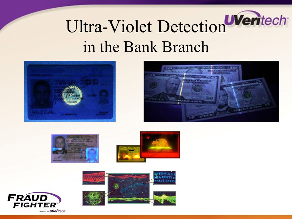 Ultra-Violet Detection in the Bank Branch