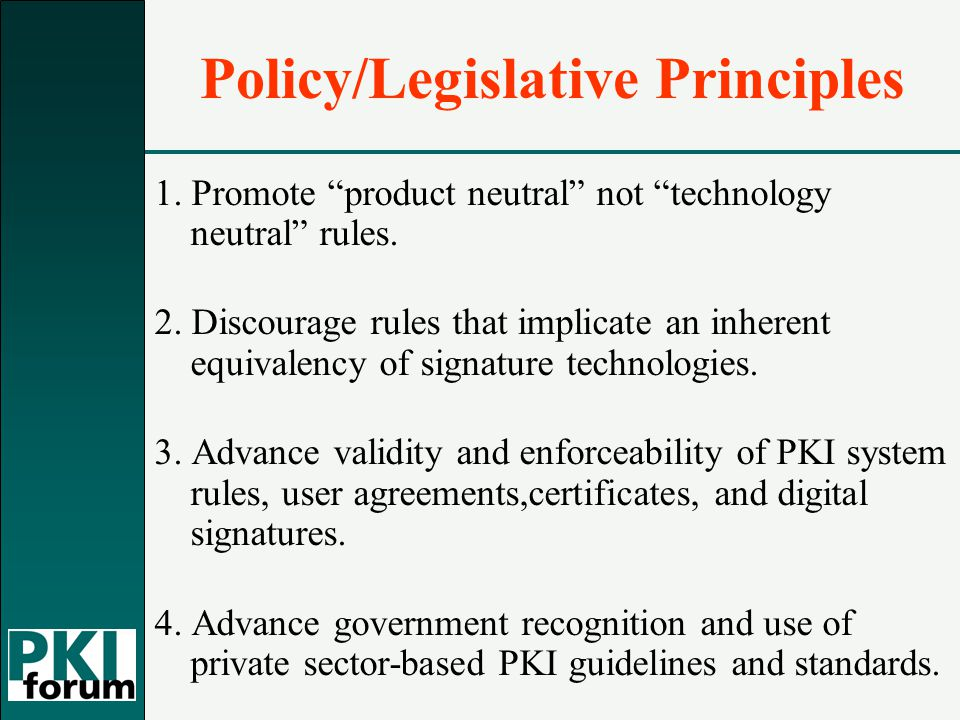 Policy/Legislative Principles 1. Promote product neutral not technology neutral rules.