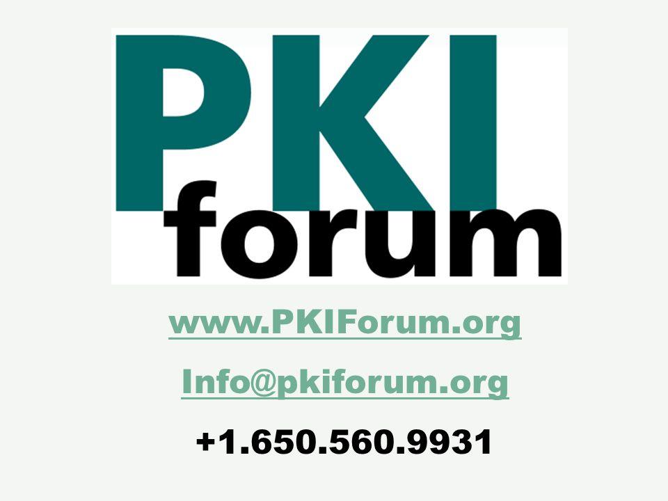 www.PKIForum.org Info@pkiforum.org +1.650.560.9931
