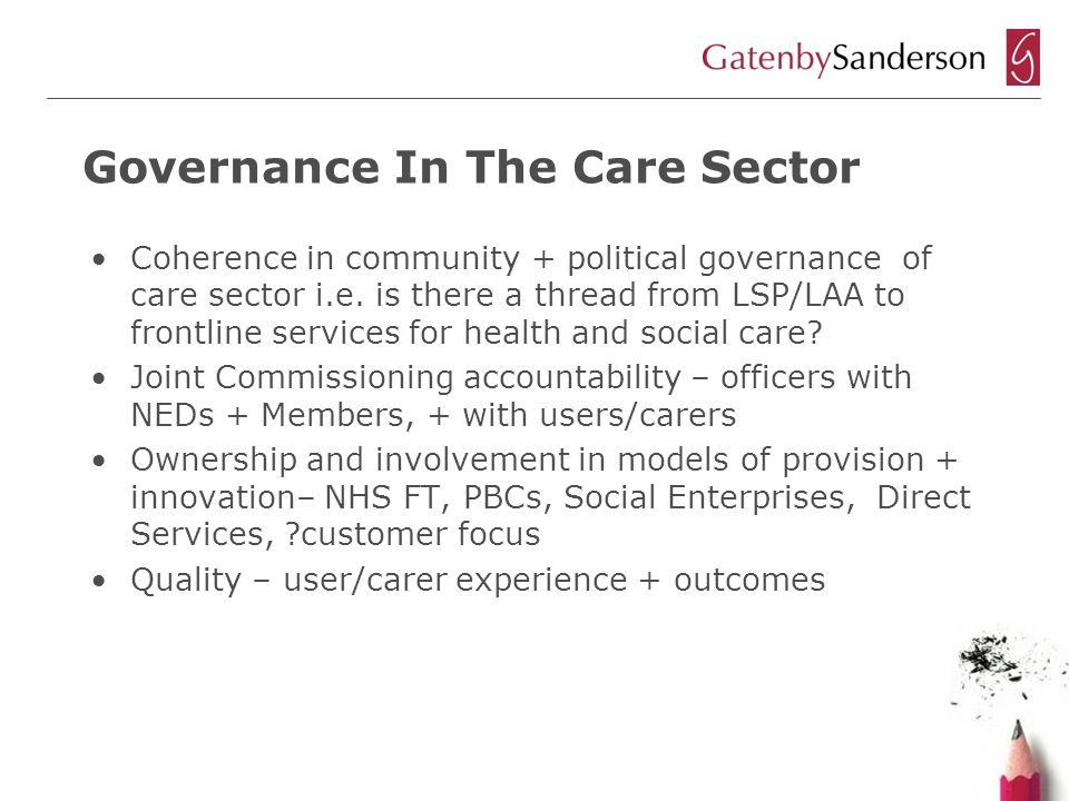 Governance In The Care Sector Coherence in community + political governance of care sector i.e.