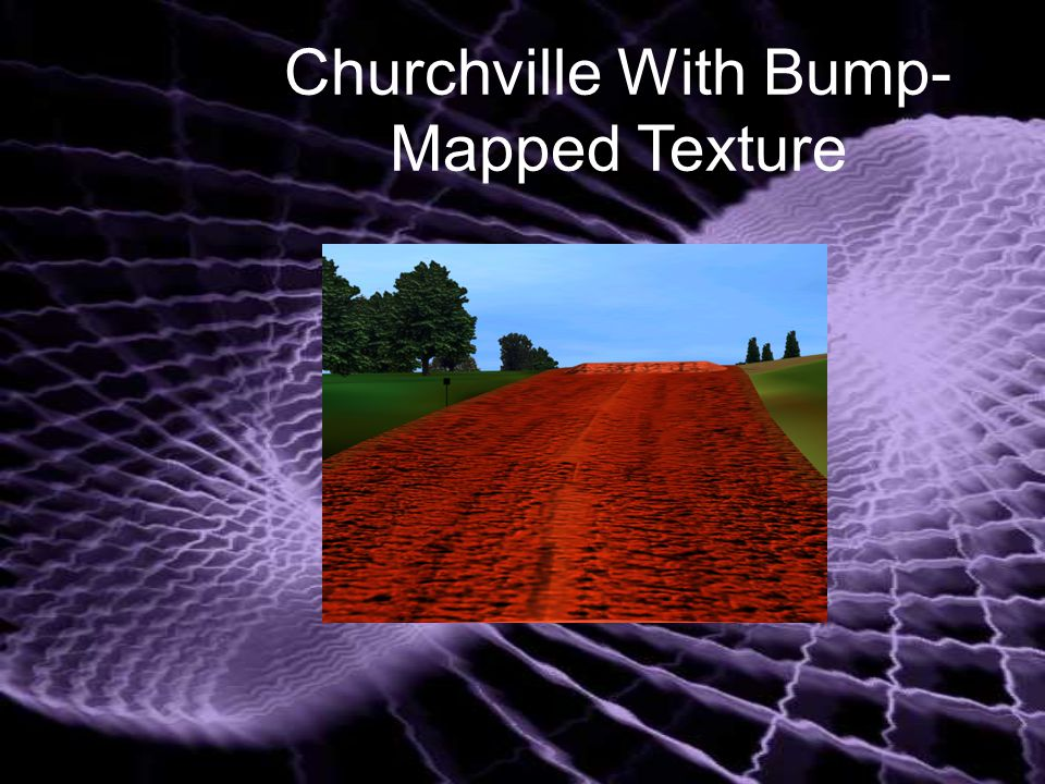 Churchville With Bump- Mapped Texture