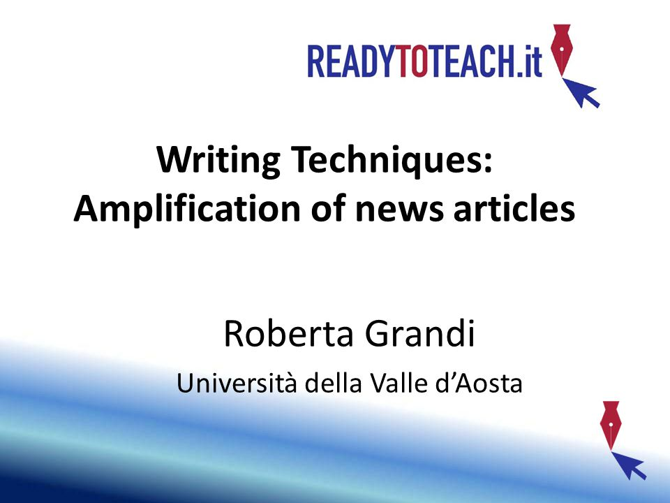 THE COMMUNICATIVE STRATEGY OF AMPLIFICATION CONSISTS IN THE ENLARGEMENT OF A TEXT The material for this contribution is adapted from the chapter Amplifications (written by R.