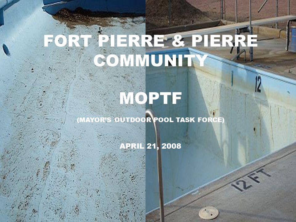 FORT PIERRE & PIERRE COMMUNITY MOPTF (MAYOR'S OUTDOOR POOL TASK FORCE) APRIL 21, 2008
