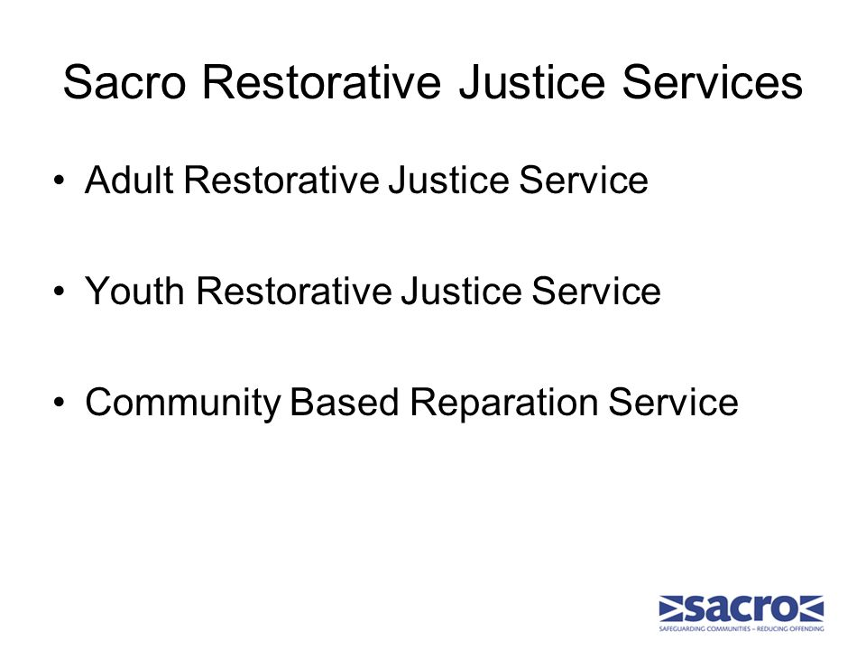 Sacro Restorative Justice Services Adult Restorative Justice Service Youth Restorative Justice Service Community Based Reparation Service