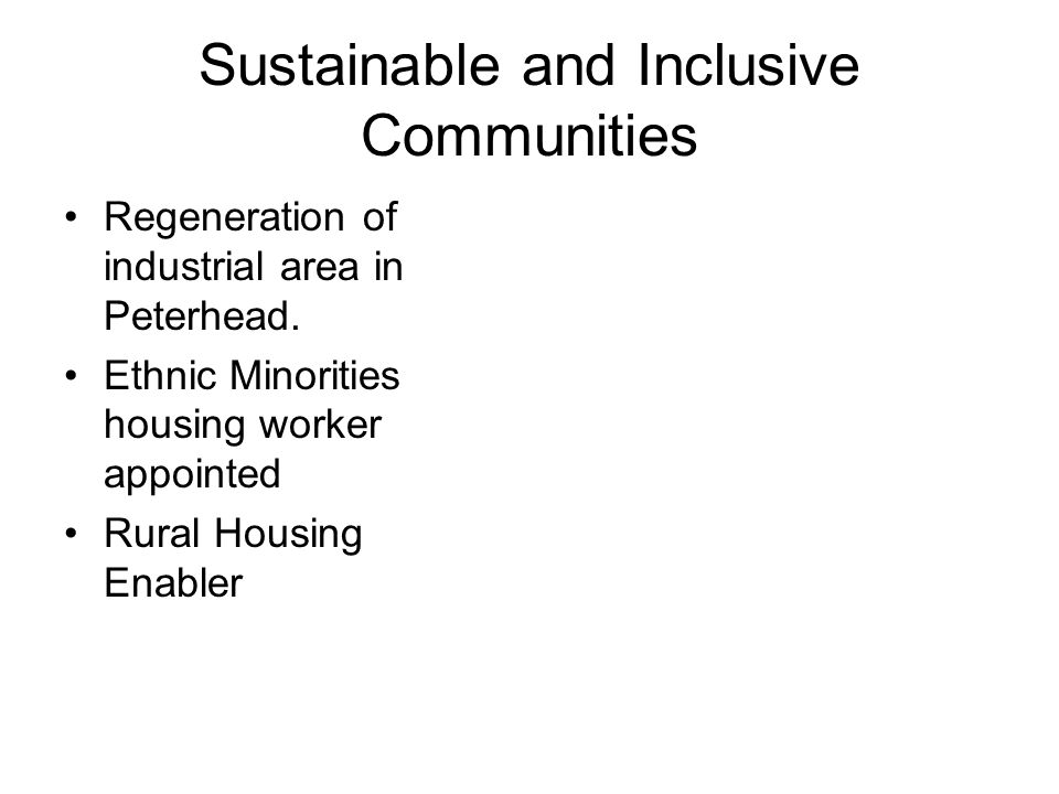 Sustainable and Inclusive Communities Regeneration of industrial area in Peterhead.