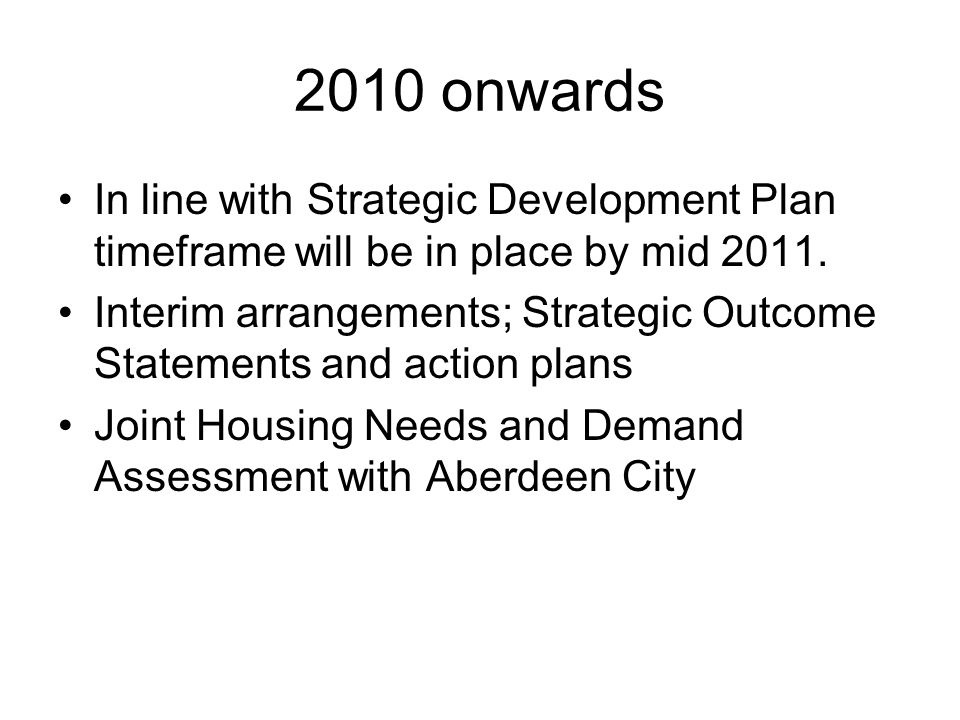 2010 onwards In line with Strategic Development Plan timeframe will be in place by mid 2011.